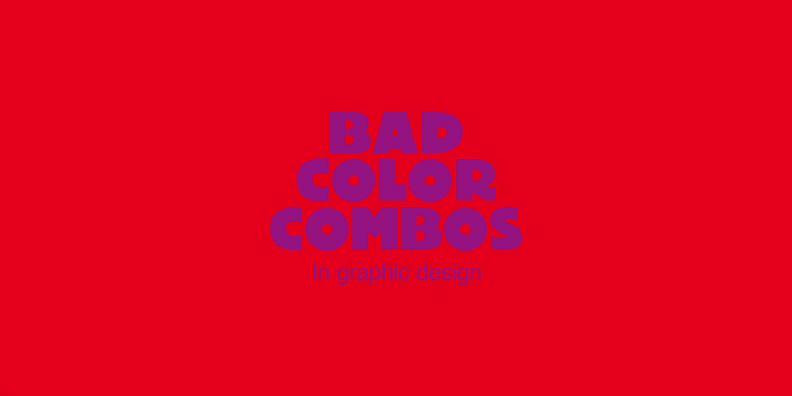 Bad color combos vs good color combos